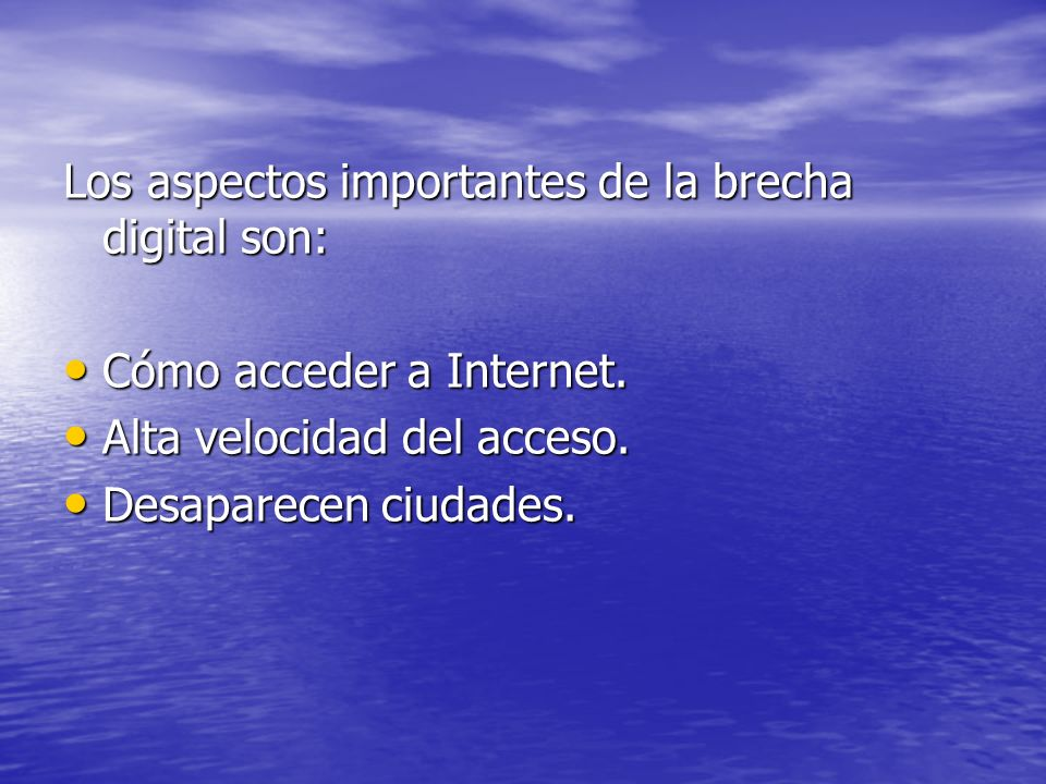 Los aspectos importantes de la brecha digital son: