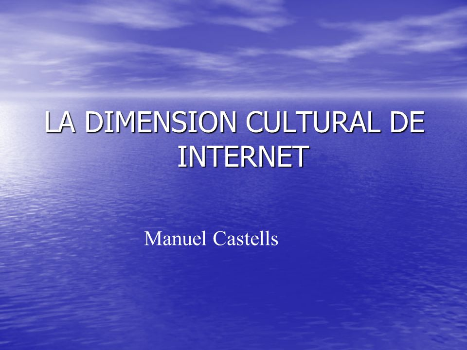 LA DIMENSION CULTURAL DE INTERNET