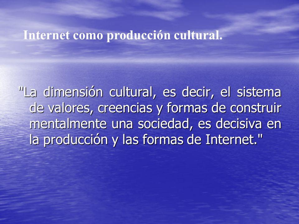 Internet como producción cultural.