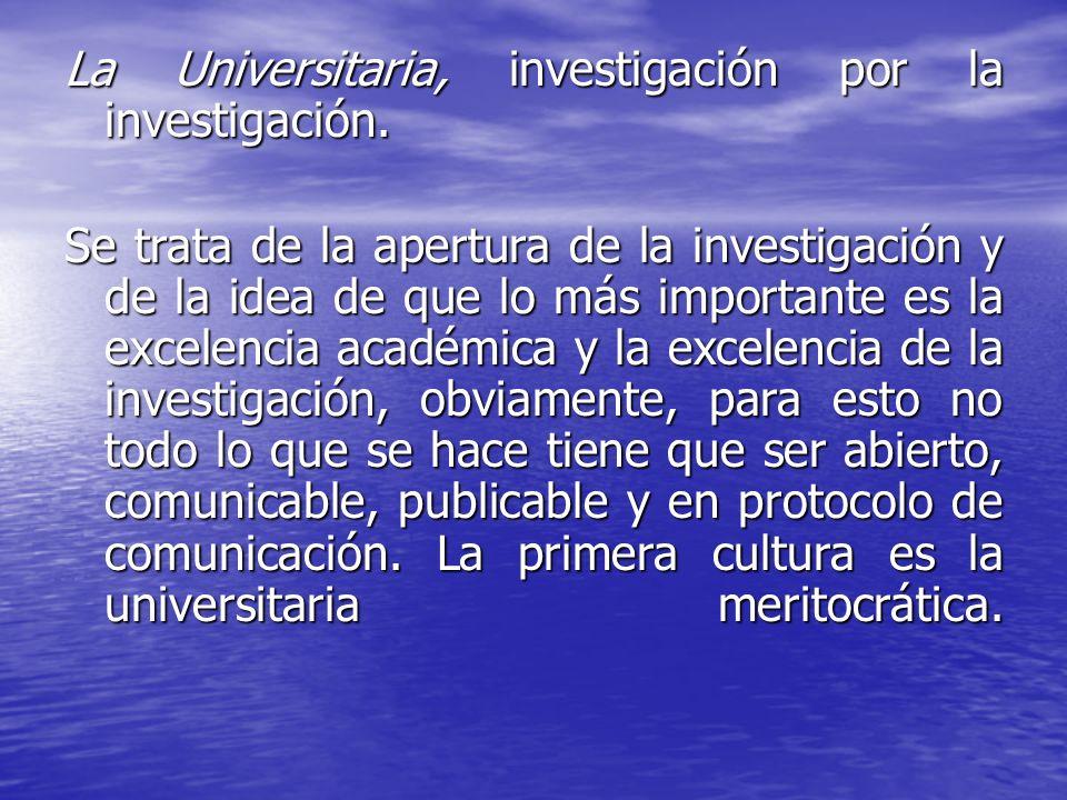 La Universitaria, investigación por la investigación.