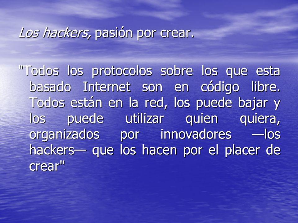 Los hackers, pasión por crear.