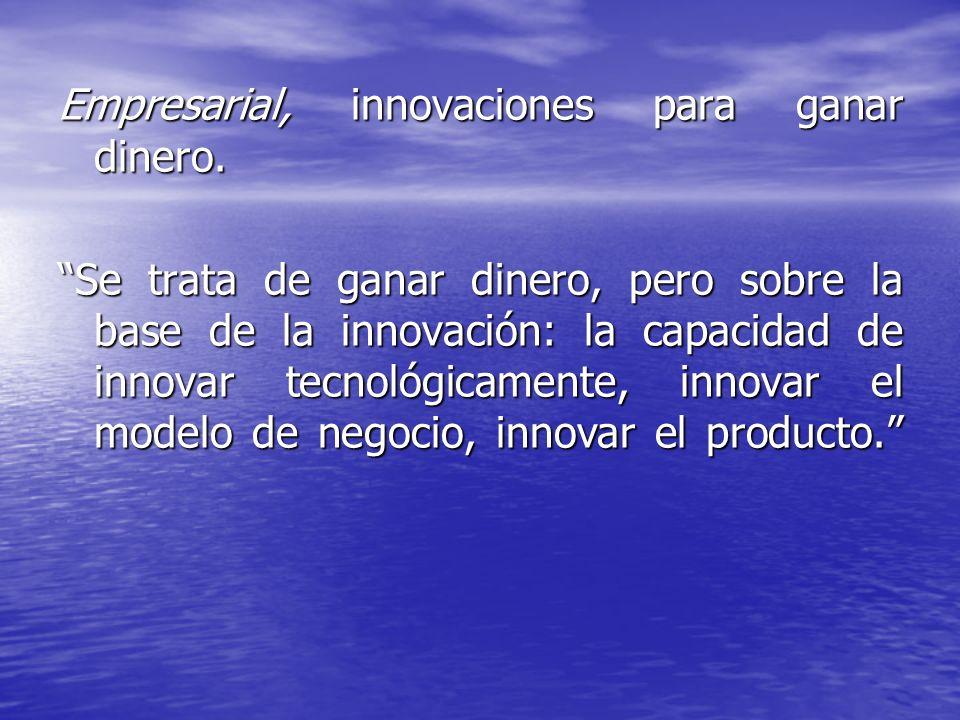 Empresarial, innovaciones para ganar dinero.