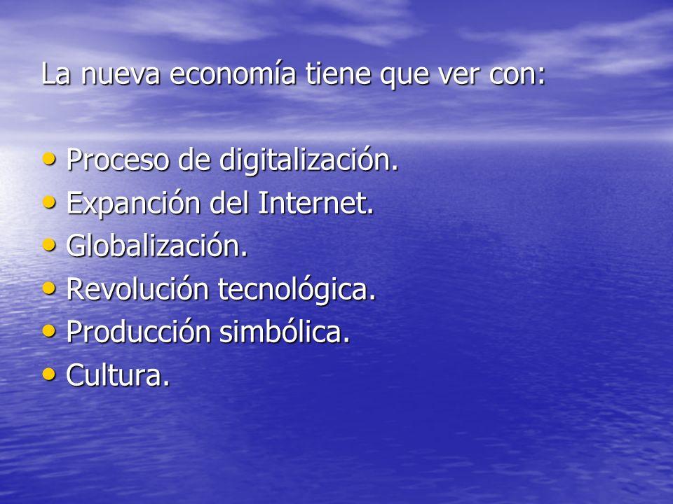 La nueva economía tiene que ver con: