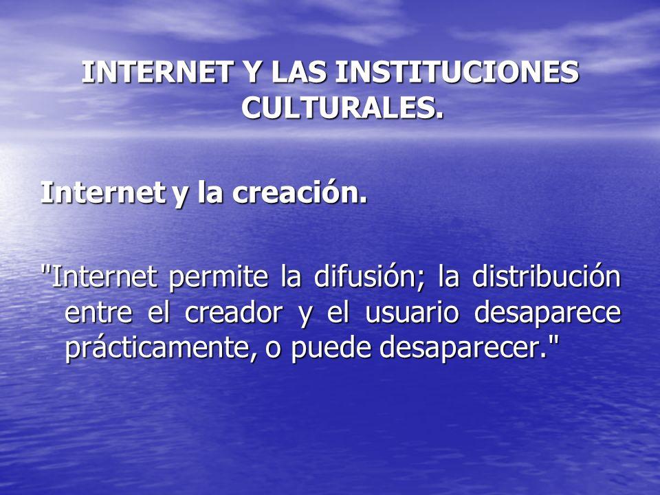 INTERNET Y LAS INSTITUCIONES CULTURALES.
