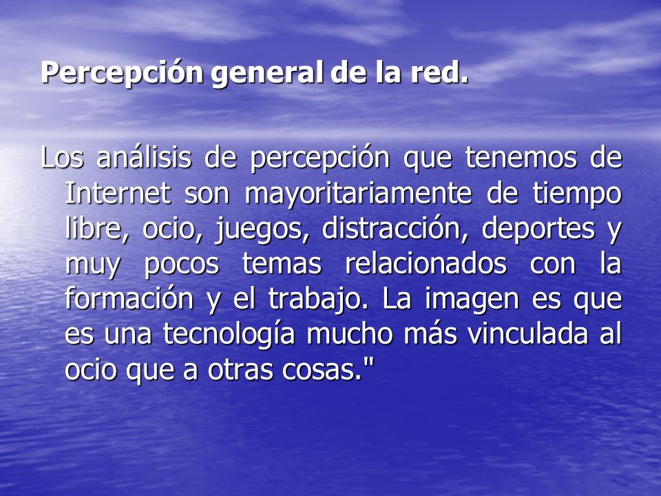 Percepción general de la red.