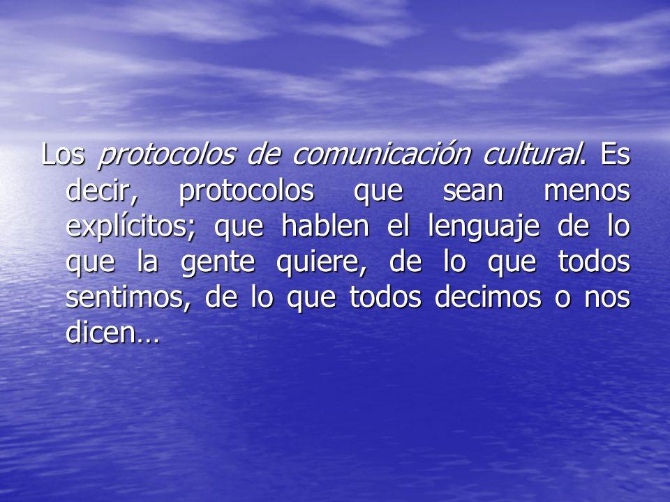 Los protocolos de comunicación cultural
