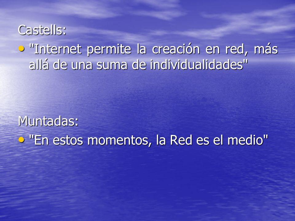 Castells: Internet permite la creación en red, más allá de una suma de individualidades Muntadas: