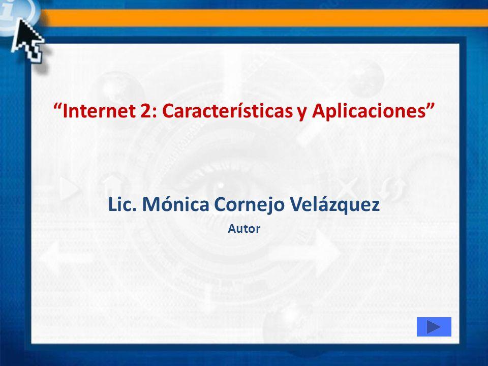 Internet 2: Características y Aplicaciones