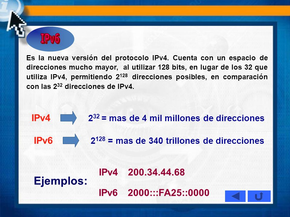 Ejemplos: IPv4 232 = mas de 4 mil millones de direcciones