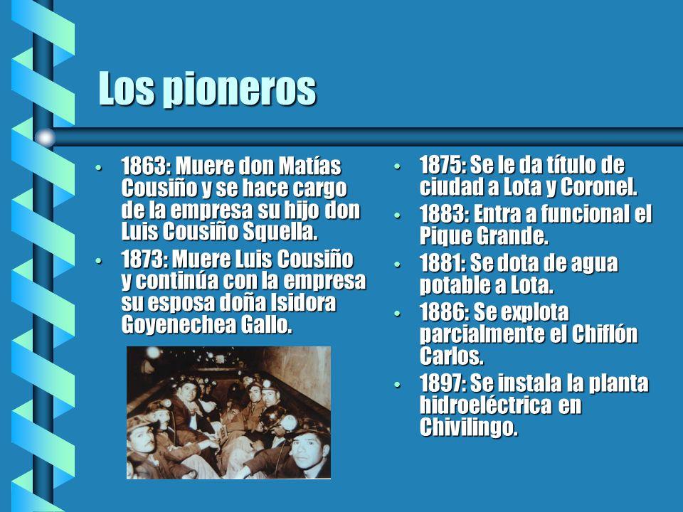 Los pioneros 1863: Muere don Matías Cousiño y se hace cargo de la empresa su hijo don Luis Cousiño Squella.