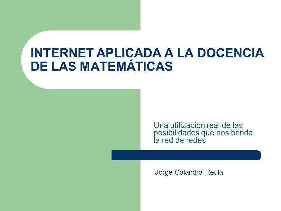 INTERNET APLICADA A LA DOCENCIA DE LAS MATEMÁTICAS