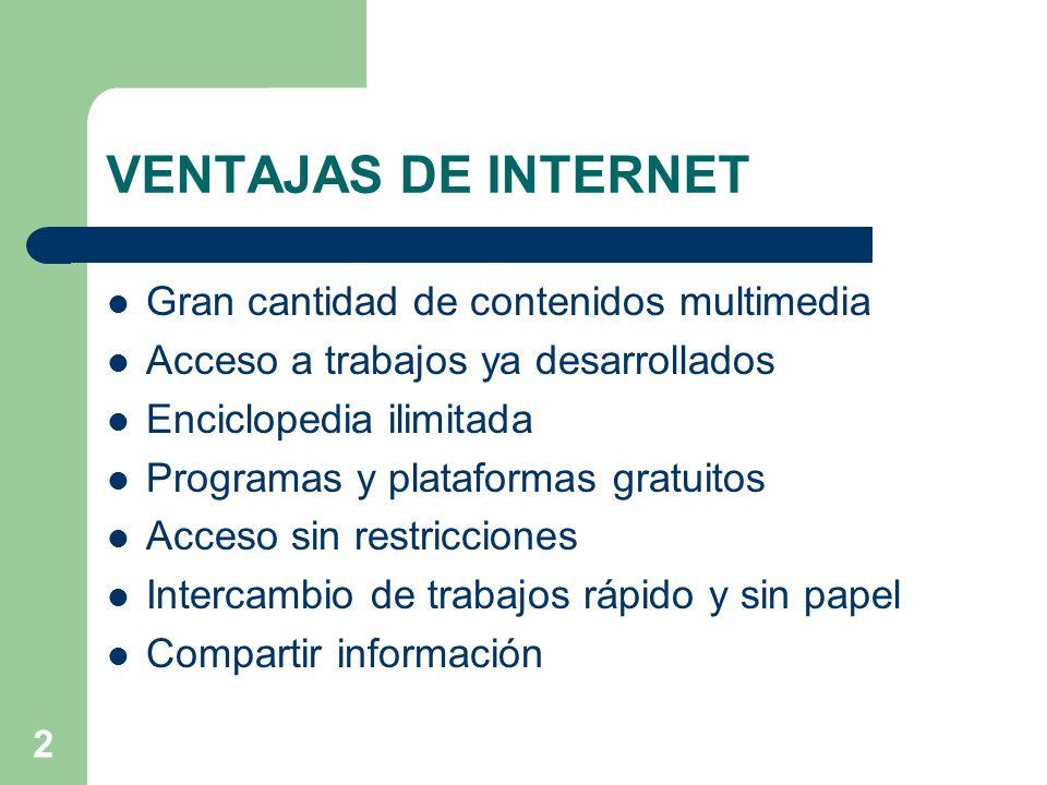 VENTAJAS DE INTERNET Gran cantidad de contenidos multimedia