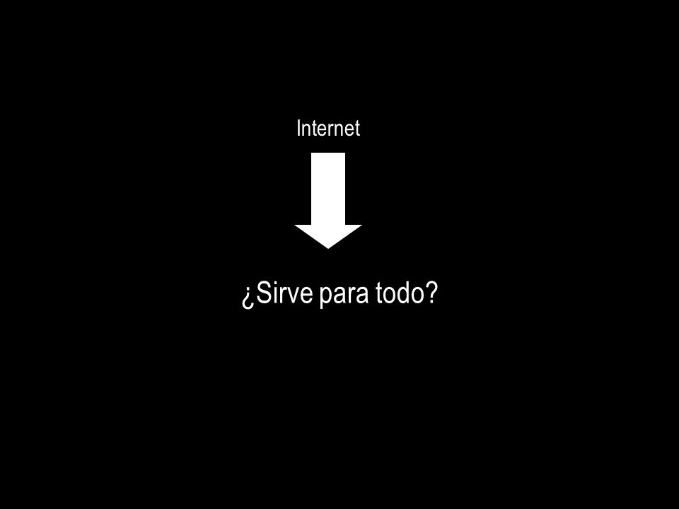Internet ¿Sirve para todo