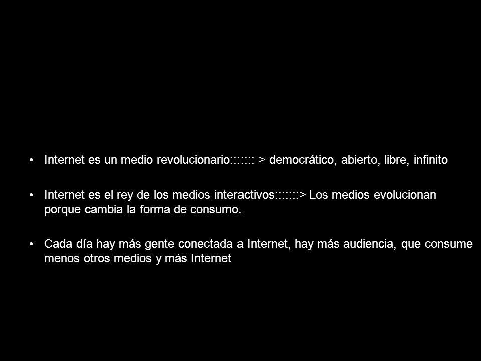 Internet es un medio revolucionario::::::: > democrático, abierto, libre, infinito