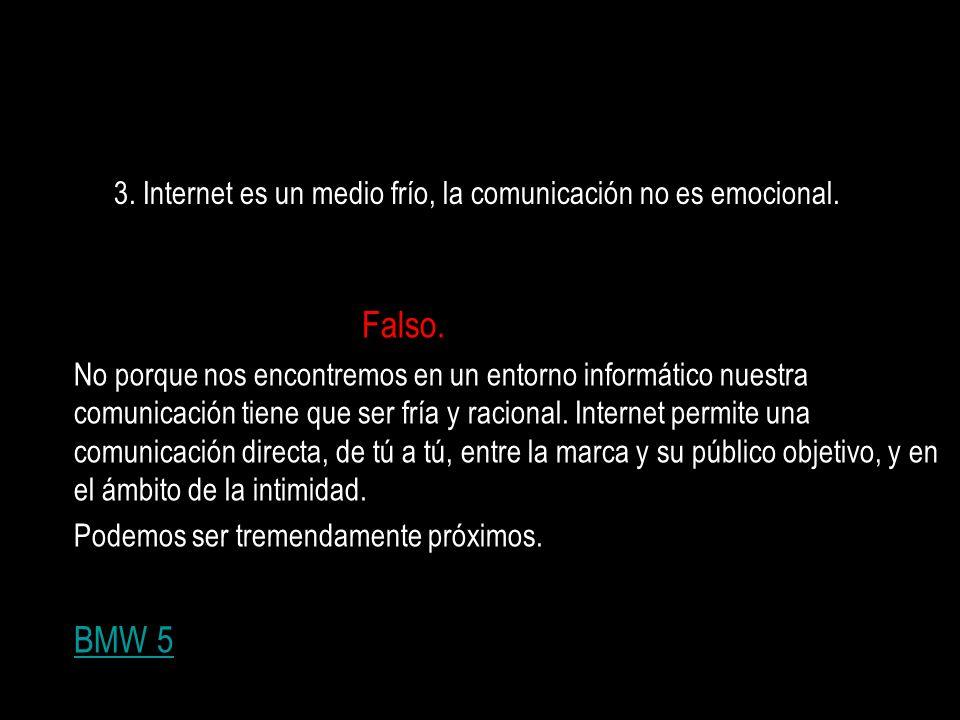 3. Internet es un medio frío, la comunicación no es emocional.