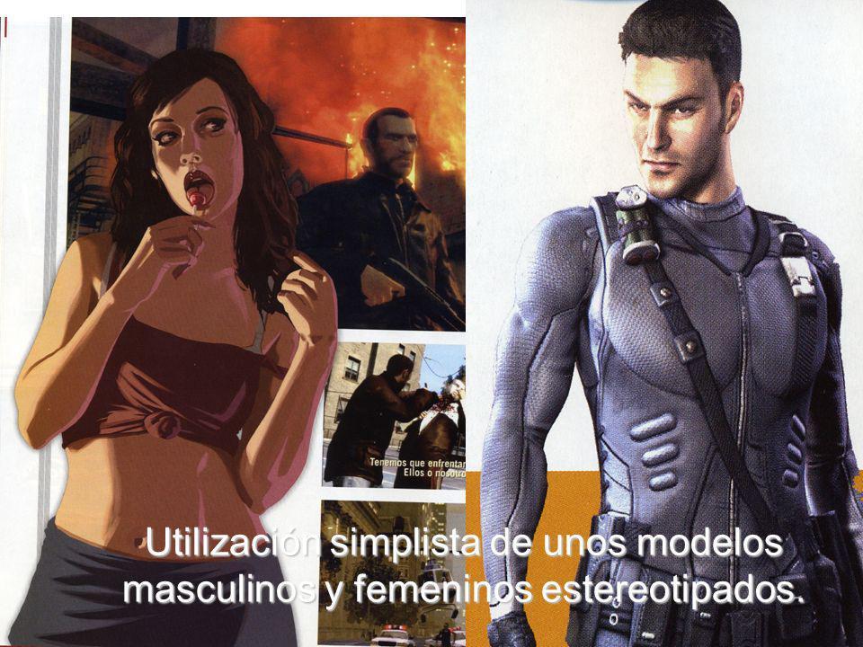 Utilización simplista de unos modelos masculinos y femeninos estereotipados.
