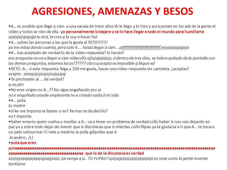 AGRESIONES, AMENAZAS Y BESOS