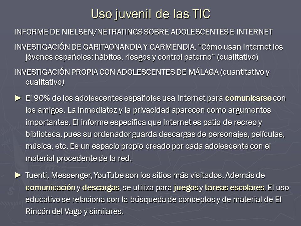 Uso juvenil de las TIC INFORME DE NIELSEN/NETRATINGS SOBRE ADOLESCENTES E INTERNET.