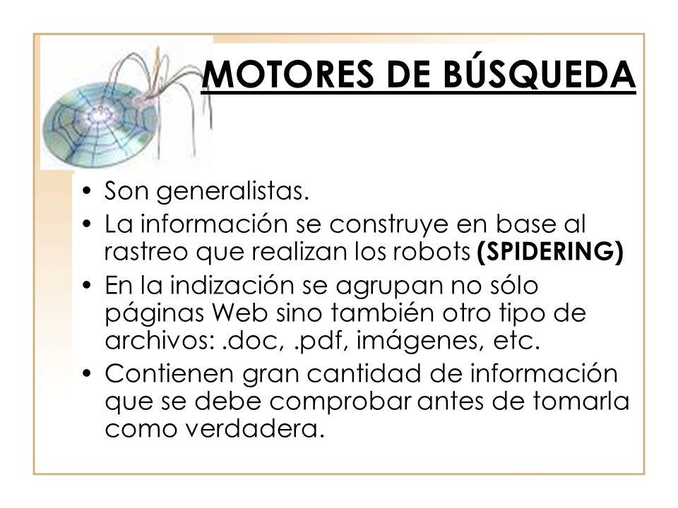 MOTORES DE BÚSQUEDA Son generalistas.