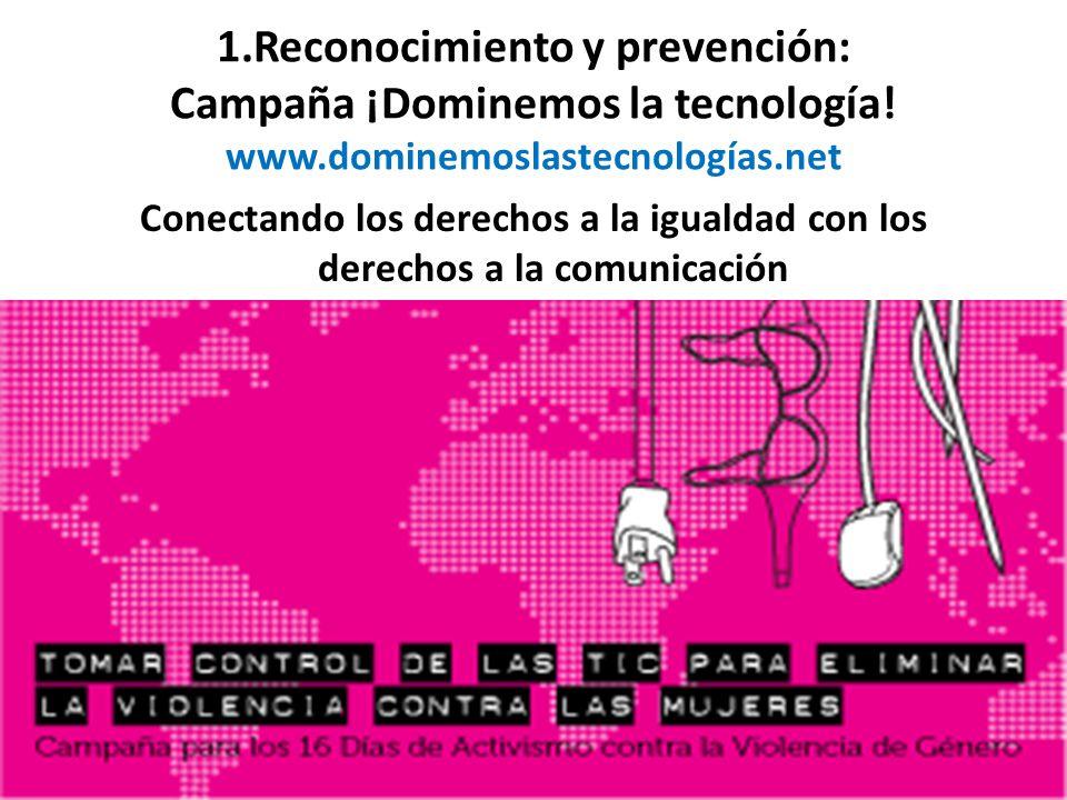 1. Reconocimiento y prevención: Campaña ¡Dominemos la tecnología. www