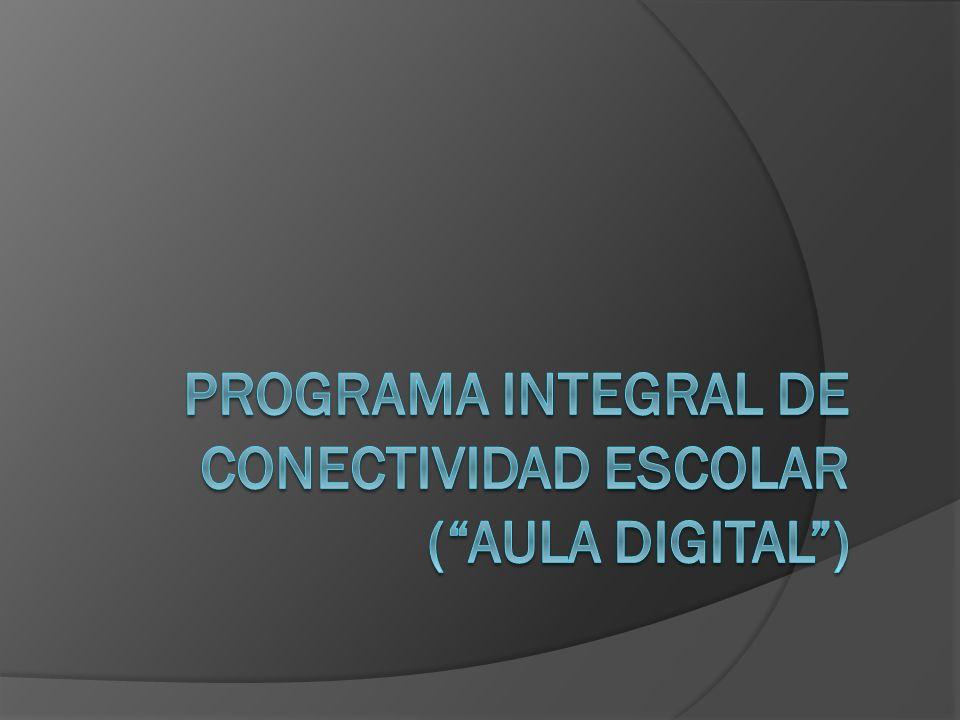 Programa integral de conectividad escolar ( Aula digital )