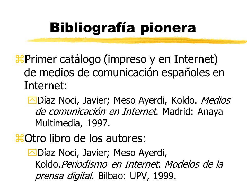 Bibliografía pionera Primer catálogo (impreso y en Internet) de medios de comunicación españoles en Internet: