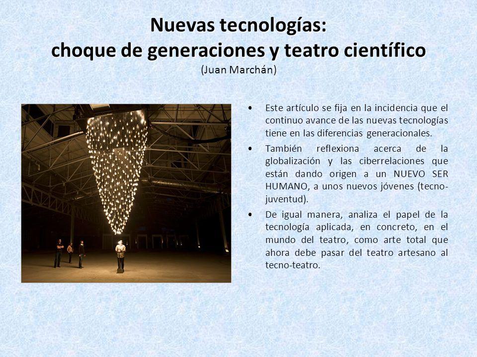 Nuevas tecnologías: choque de generaciones y teatro científico (Juan Marchán)
