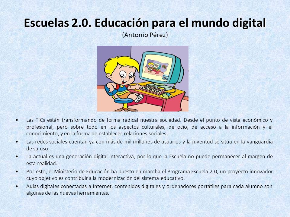 Escuelas 2.0. Educación para el mundo digital (Antonio Pérez)