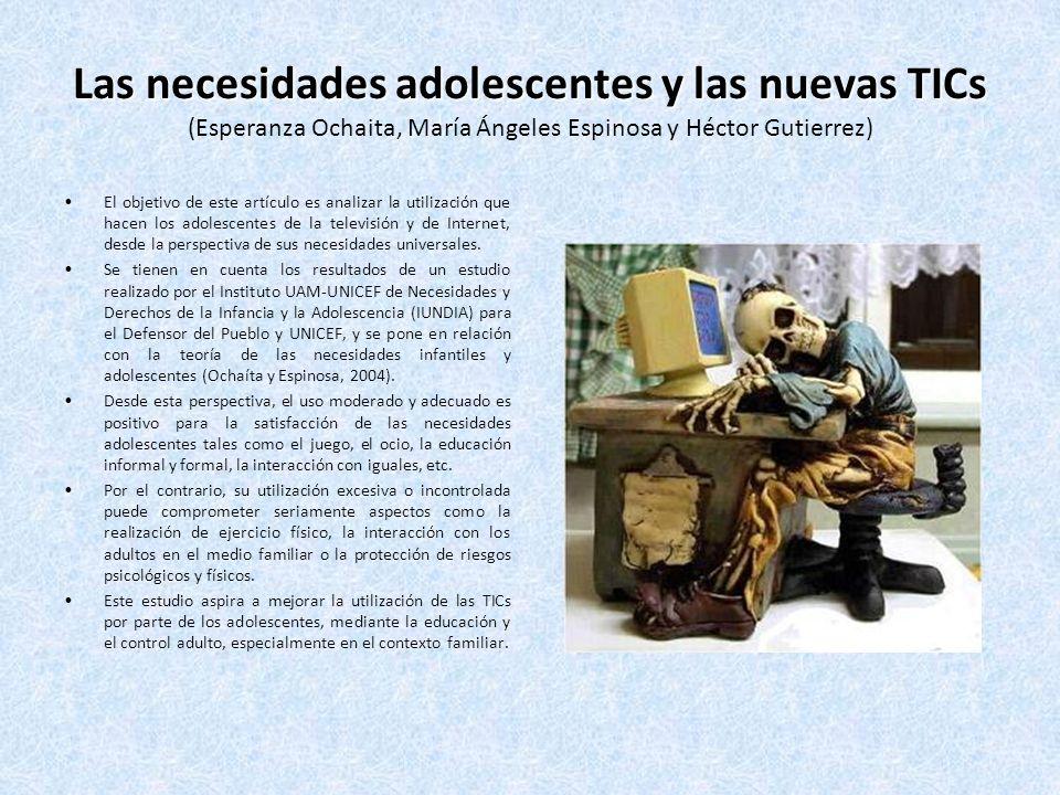 Las necesidades adolescentes y las nuevas TICs (Esperanza Ochaita, María Ángeles Espinosa y Héctor Gutierrez)
