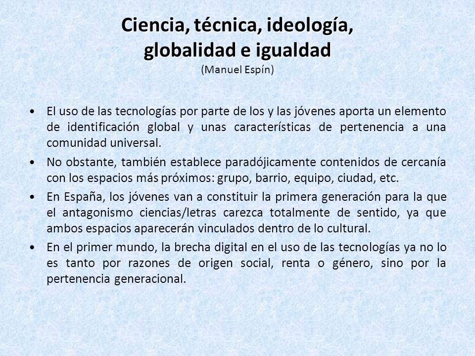 Ciencia, técnica, ideología, globalidad e igualdad (Manuel Espín)