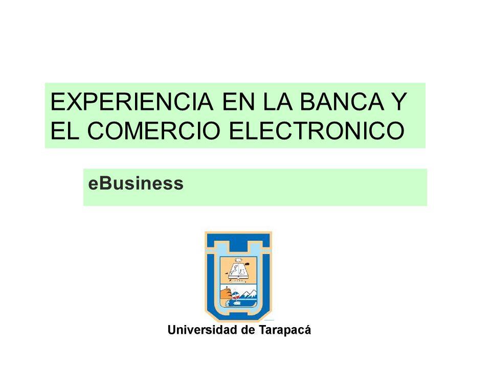 EXPERIENCIA EN LA BANCA Y EL COMERCIO ELECTRONICO