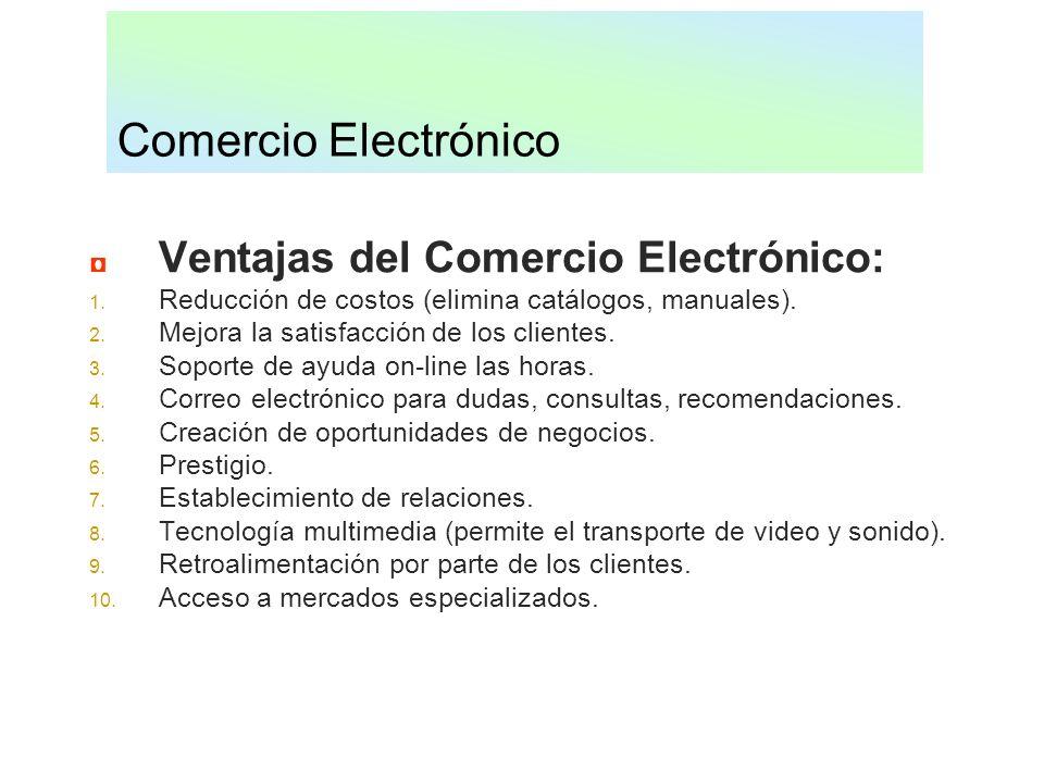 Comercio Electrónico Ventajas del Comercio Electrónico: