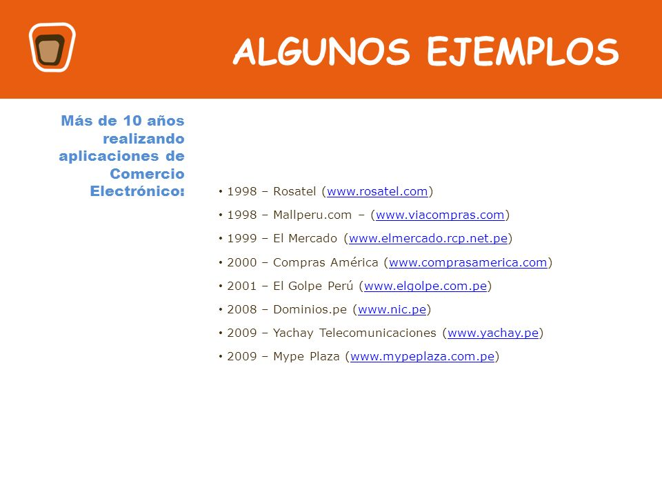HOLA ALGUNOS EJEMPLOS. Más de 10 años realizando aplicaciones de Comercio Electrónico: 1998 – Rosatel (www.rosatel.com)