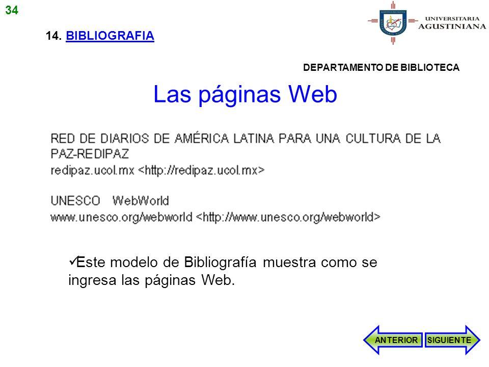 34 14. BIBLIOGRAFIA. DEPARTAMENTO DE BIBLIOTECA. Las páginas Web. Este modelo de Bibliografía muestra como se ingresa las páginas Web.