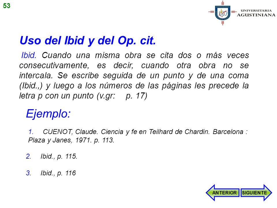 Uso del Ibid y del Op. cit. Ejemplo: 53
