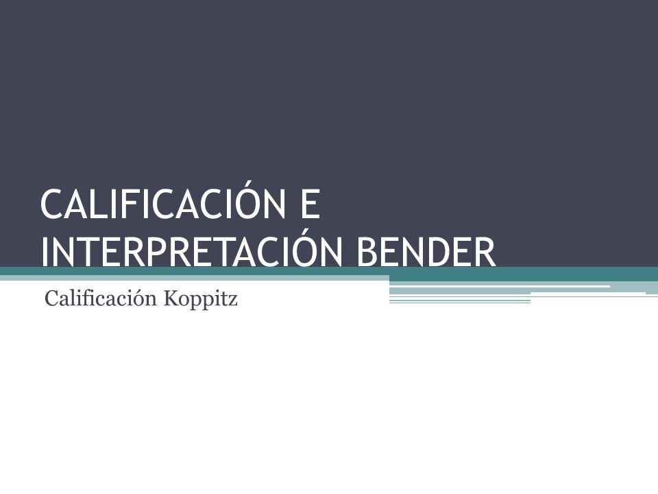 CALIFICACIÓN E INTERPRETACIÓN BENDER