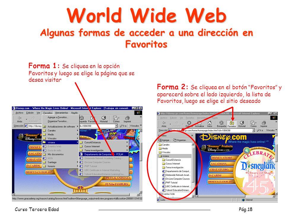 World Wide Web Algunas formas de acceder a una dirección en Favoritos