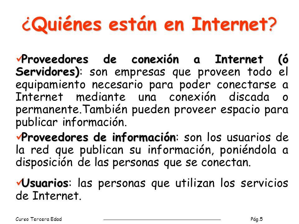 ¿Quiénes están en Internet