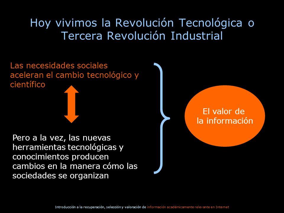 Hoy vivimos la Revolución Tecnológica o Tercera Revolución Industrial