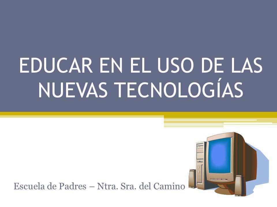 EDUCAR EN EL USO DE LAS NUEVAS TECNOLOGÍAS