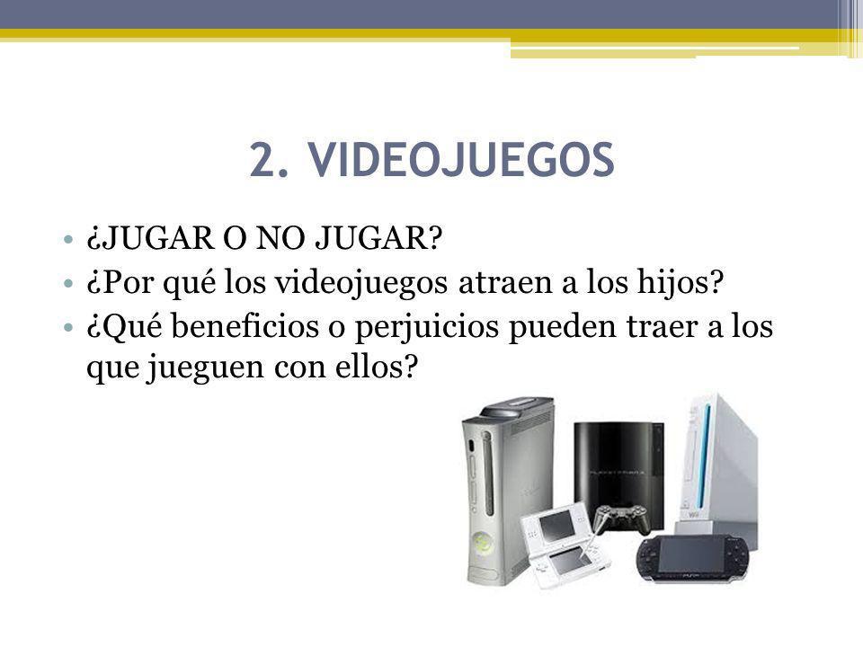 2. VIDEOJUEGOS ¿JUGAR O NO JUGAR