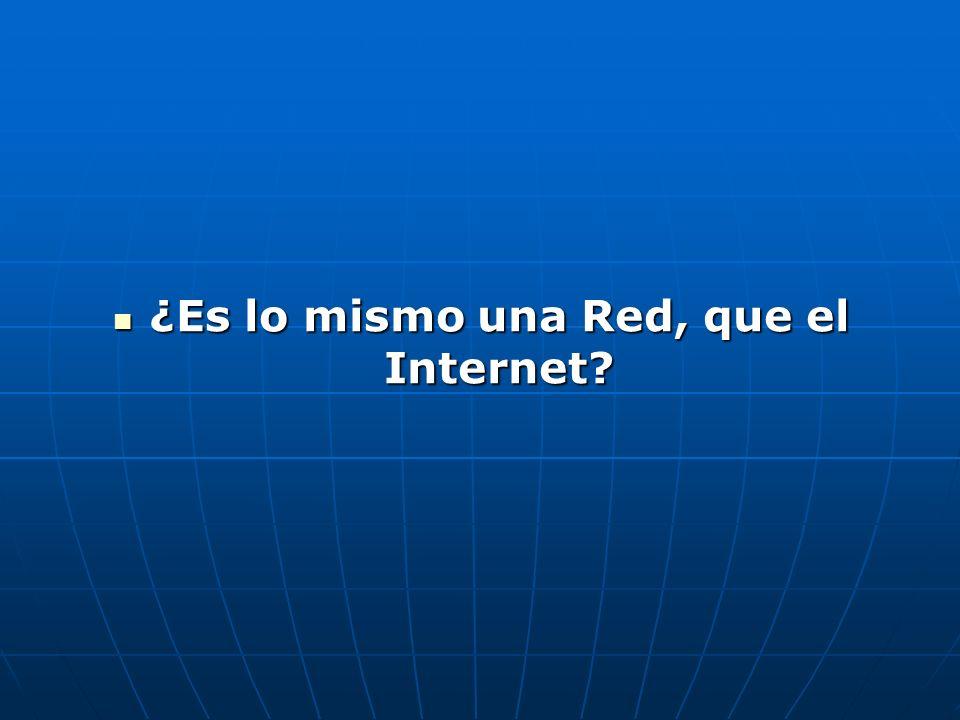 ¿Es lo mismo una Red, que el Internet