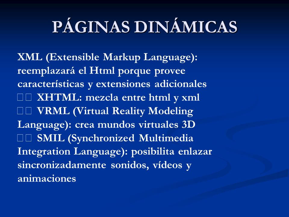 PÁGINAS DINÁMICAS XML (Extensible Markup Language):