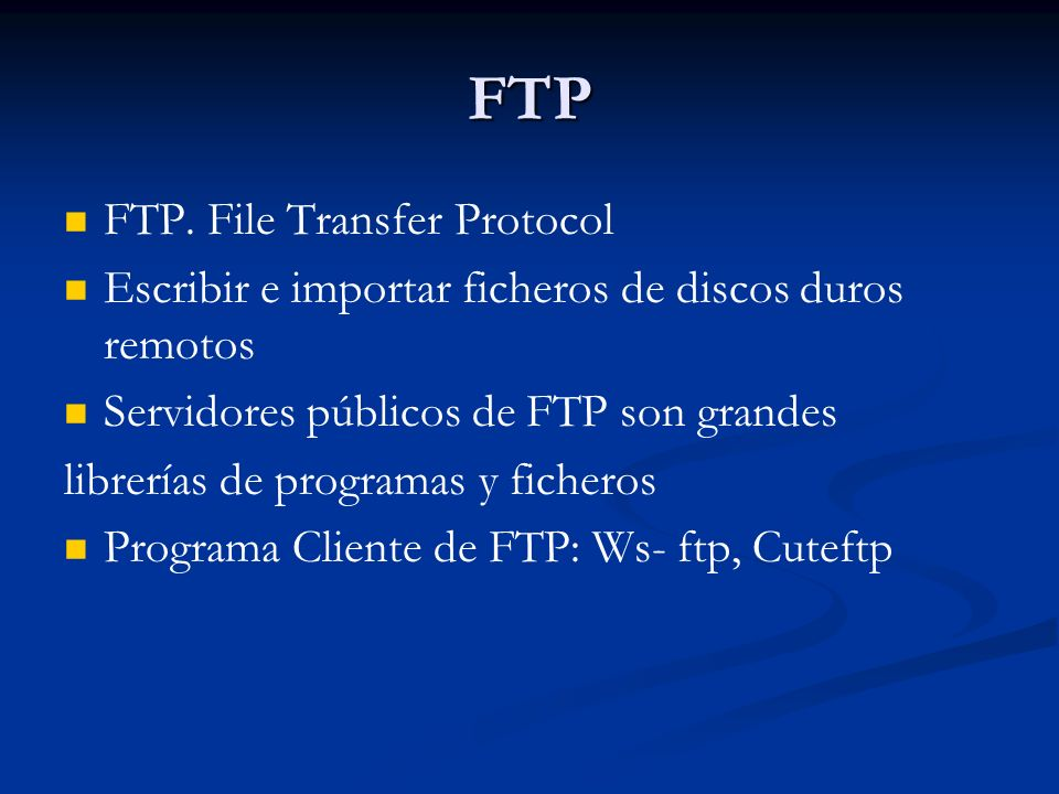 FTP FTP. File Transfer Protocol