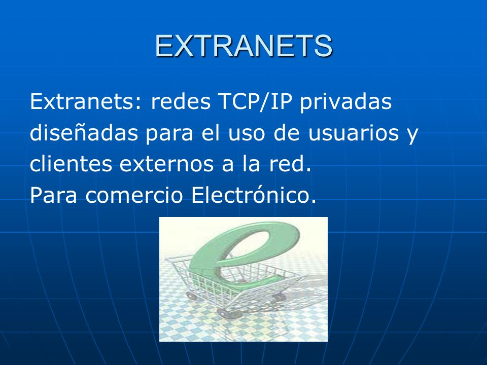 EXTRANETS Extranets: redes TCP/IP privadas