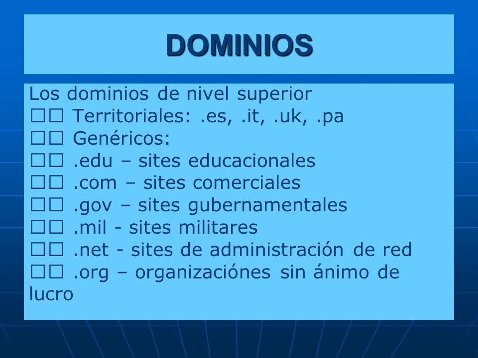 DOMINIOS Los dominios de nivel superior
