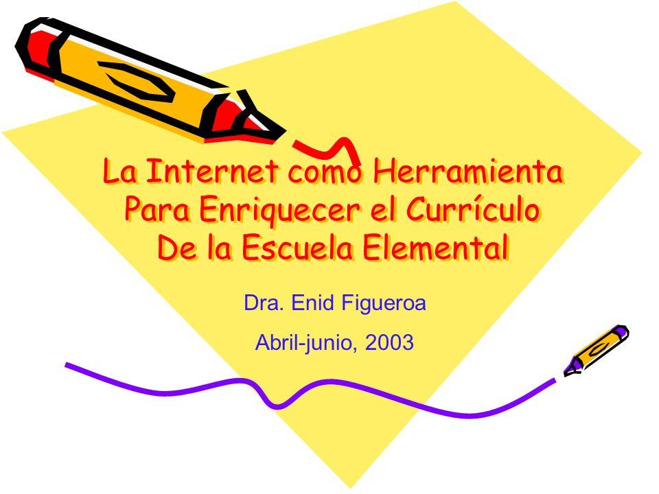 La Internet como Herramienta Para Enriquecer el Currículo