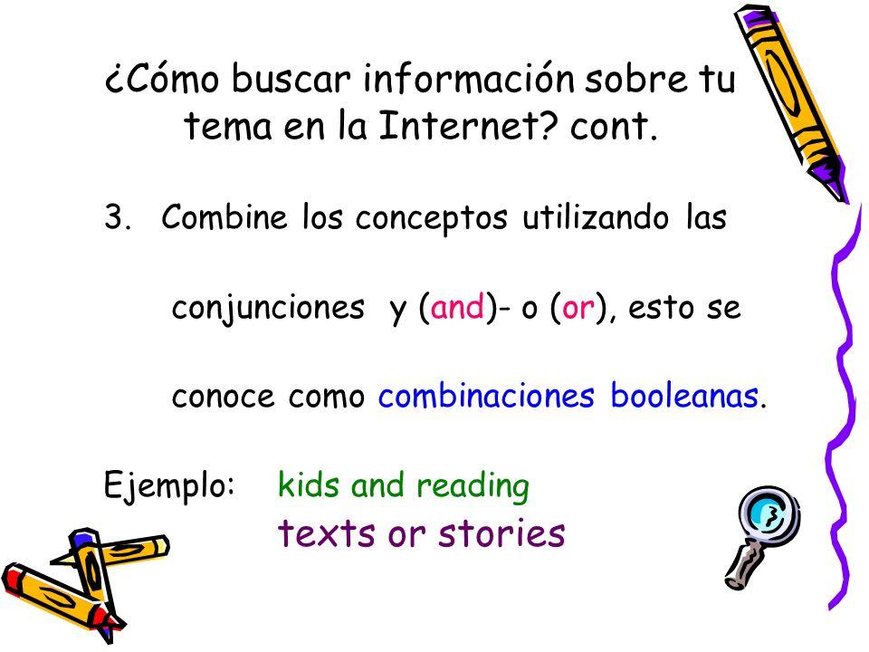 ¿Cómo buscar información sobre tu tema en la Internet cont.