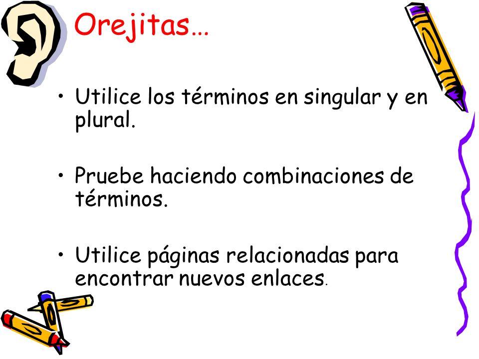 Orejitas… Utilice los términos en singular y en plural.