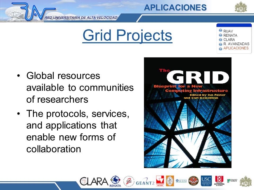 Grid Projects Global resources available to communities of researchers